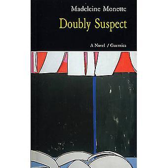 Doubly Suspect by Madeleine Monette - Luise Von Flotow - 978155071113