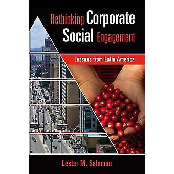 Rethinking Corporate Social Engagement - Lessons from Latin America by