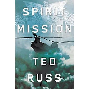 Spirit Mission by Ted Russ - 9781627799669 Book