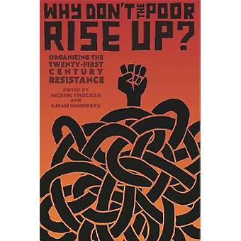 Why Don't The Poor Rise Up? - Organizing the Twenty-First Century Resi