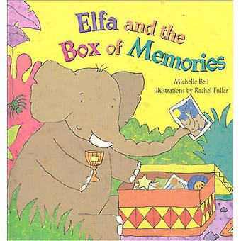 Elfa and the Box of Memories by Michelle Bell - 9781905664429 Book