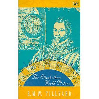 Das elisabethanische Weltbild von E. M. W. Tillyard - 9780712666060 Bo