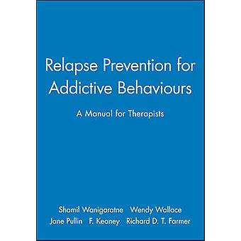 Relapse Prevention for Addictive Behaviours - A Manual for Therapists