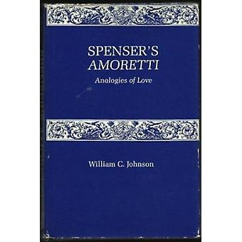 Spencer's Amoretti - Analogies of Love by William Clarence Johnson - 9