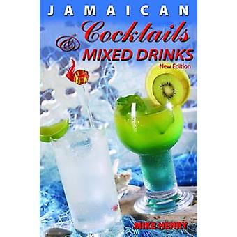 Jamaican Cocktails and Mixed Drinks by Mike Henry - 9789768202314 Book