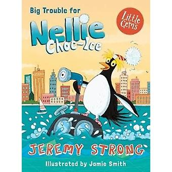 Big Trouble For Nellie ChocIce by Jeremy Strong