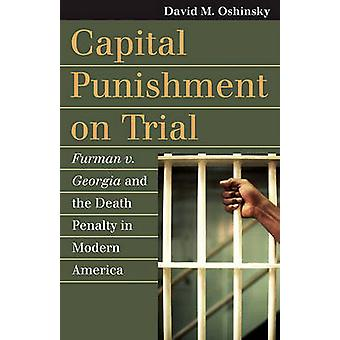 Capital Punishment on Trial - Furman v. Georgia and the Death Penalty