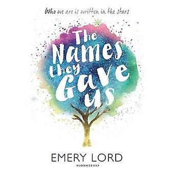 Names They Gave Us by Emery Lord