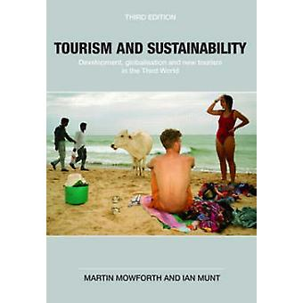 السياحة والتنمية المستدامة العولمة والسياحة الجديدة في العالم الثالث من قبل مارتن موفورث وايان مونت