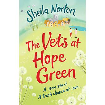 The Vets at Hope Green by Sheila Norton