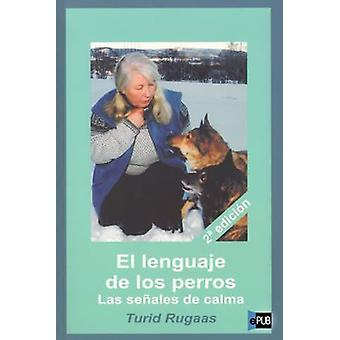 KNS Ediciones The language of dogs - Signs Calma (Dogs , Training Aids , Behaviour)