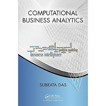 Computational Business Analytics by Das & Subrata