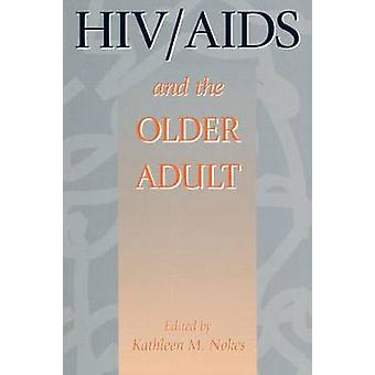 HIV  AIDS And The Older Adult by Nokes & Kathleen M.
