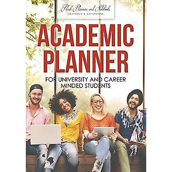 Academic Planner for University and Career Minded Students by Flash Planners and Notebooks