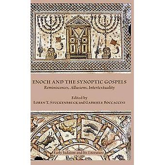 Enoch and the Synoptic Gospels Reminiscences Allusions Intertextuality by Stuckenbruck & Loren T.