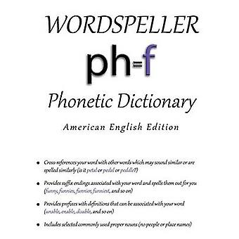 Wordspeller Phonetic Dictionary American English Edition by Frank & Diane M
