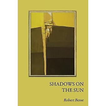 Shadows on the Sun by Bense & Robert