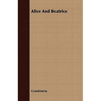 Alice and Beatrice by Grandmama
