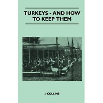 Turkeys  And How To Keep Them by Collins & J.