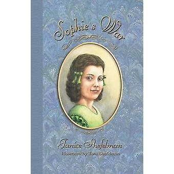 Sophies War The Journal of Anna Sophie Franziska Guenther by Shefelman & Janice