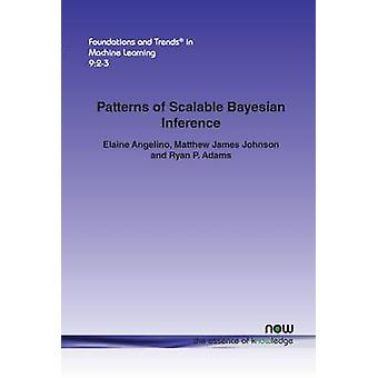 Patterns of Scalable Bayesian Inference by Angelino & Elaine