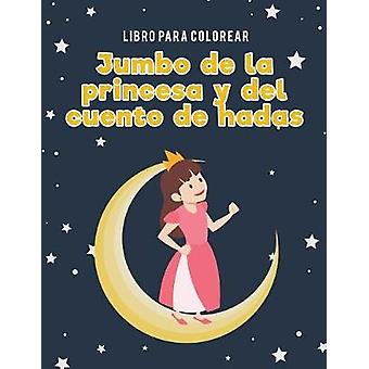 Libro para colorear Jumbo de la princesa y del cuento de hadas by Kids & Coloring Pages for