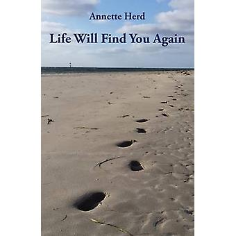 Life Will Find You Again by Herd & Annette