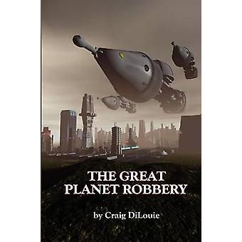 The Great Planet Robbery by DiLouie & Craig
