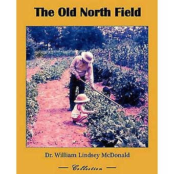 The Old North Field by McDonald & William Lindsey