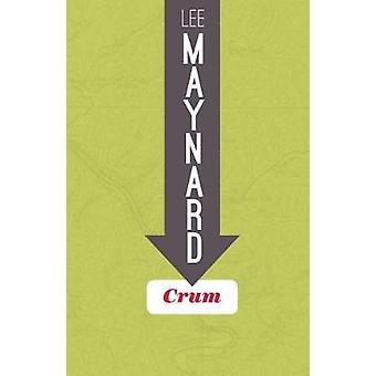 Crum by MAYNARD & LEE