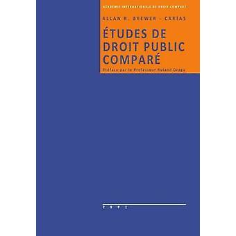 TUDES DE DROIT PUBLIC COMPAR by BREWERCARIAS & Allan R.