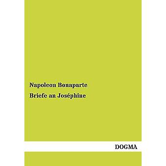 Briefe an Josephine by Bonaparte & Napoleon