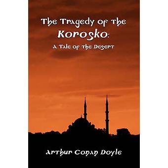 The Tragedy of the Korosko by Doyle & Arthur Conan