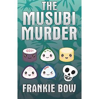 The Musubi Murder by Bow & Frankie