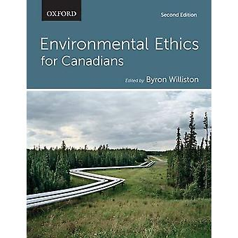 Environmental Ethics for Canadians by Byron Williston - 9780199014491