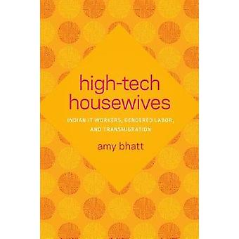 High-Tech Housewives - Indian IT Workers - Gendered Labor - and Transm