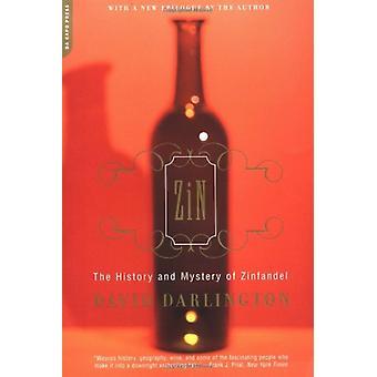 Zin - The History And Mystery Of Zinfandel by David Darlington - 97803