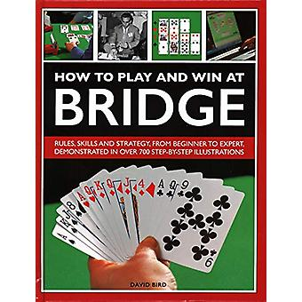 How to Play and Win at Bridge - Rules - skills and strategy - from beg