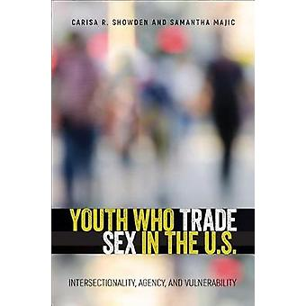 Youth Who Trade Sex in the U.S. - Intersectionality - Agency - and Vul