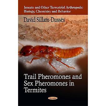 Trail Pheromones & Sex Pheromones in Termites by David Sillam-Dusses