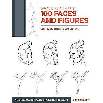Dessiner comme un artiste - 100 visages et figures - Étape par étape réaliste Li
