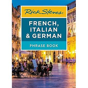 Rick Steves French - Italian & German Phrase Book (Seventh Editio