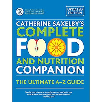 Catherine Saxelby&Apos's Complete Food and Nutrition Companion - Ultima
