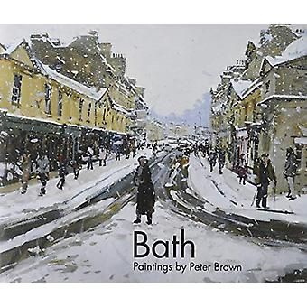 Bath - Paintings by Peter Brown by Pete Brown - 9781911408284 Book