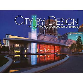 City by Design - An Architectural Perspective of Atlanta by Panache Pa