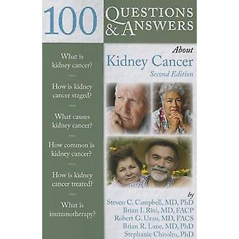 100 Questions & Answers About Kidney Cancer (2nd Revised edition) by