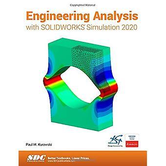 Engineering Analysis with SOLIDWORKS Simulation 2020 by Paul Kurowski