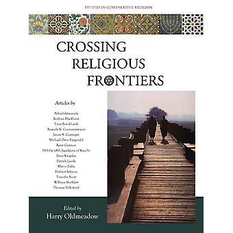 Crossing Religious Frontiers - Studies in Comparative Religion by Harr