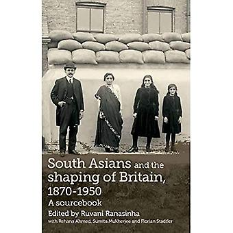 South Asians and the Shaping of Britain, 1870-1950