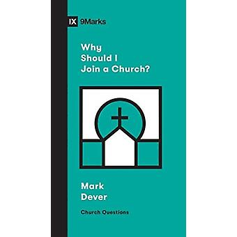 Why Should I Join a Church by Mark Dever & Series edited by Sam Emadi